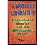Le monde en laboratoire: Expériences simples sur les phénomènes naturels