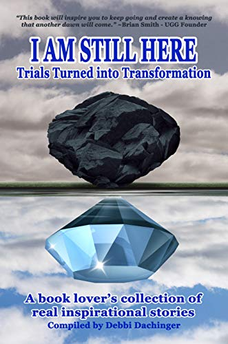 I Am Still Here: Trials Turned into Transformation (English Edition)