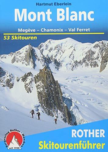 Mont Blanc: Megève - Chamonix - Val Ferret. 53 Skitouren (Rother Skitourenführer)