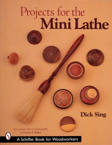 Projects for the Mini Lathe by Dick Sing
