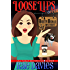 Loose Lips: Dusty Deals Mystery Series: Book 5