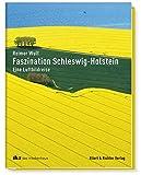 Faszination Schleswig-Holstein: Eine Luftbildreise - Reimer Wulf