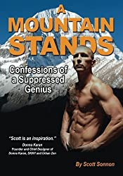 A Mountain Stands: Confessions of a Suppressed Genius by Scott Sonnon (2014-07-23)
