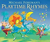 Michael Foreman's Playtime Rhymes by Michael Foreman (2004-09-06)