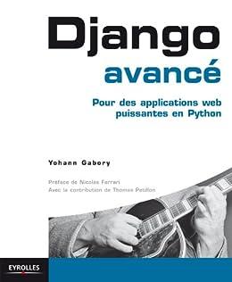 Django avancé: Pour des applications web puissantes en Python par [Gabory, Yohann, Petillon, Thomas, Ferrari, Nicolas]