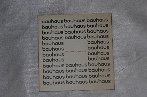 Bauhaus. Idee, Form, Zweck, Zeit. Dokumente und Äußerungen. Ausstellung vom 1. Februar bis 14....