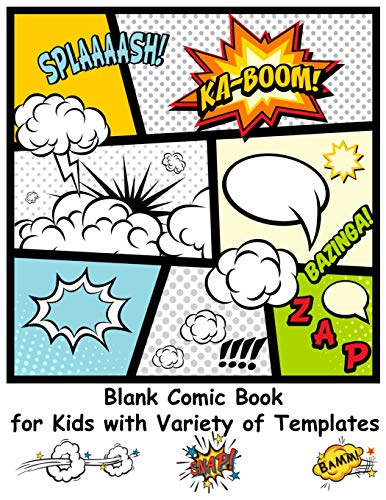 Blank Comic Book for Kids with Variety of Templates: Draw Your Own Comics - Express Your Kids or Teens Talent and Creativity with This Lots of Pages Comic Sketch Notebook (8.5x11'' 120 Pages)