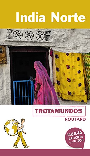 India Norte (Trotamundos - Routard) por Philippe Gloaguen