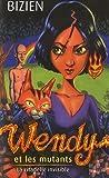 wendy et les mutants tome 3 la citadelle invisible de jean luc bizien 11 janvier 2007 broch?