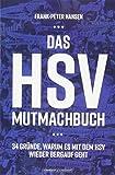 Das HSV-Mutmachbuch: 34 Gründe, warum es mit dem HSV wieder bergauf geht