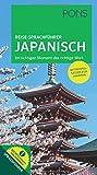 PONS Reise-Sprachführer Japanisch: Im richtigen Moment das richtige Wort. Mit Beispielsätzen zum Anhören.