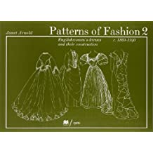 Patterns of Fashion. 2, C.1860-1940: Englishwomen's Dresses & Their Construction (v. 2) by Janet Arnold (1982-12-01)