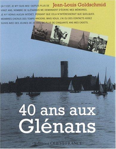 40 ans aux Glénans par Jean-Louis Goldschmid
