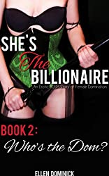 Who's the Dom? (She's The Billionaire Book 2)