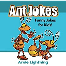 Ant Jokes: Funny Ant Jokes for Kids! (Volume 9) by Arnie Lightning (2016-07-09)