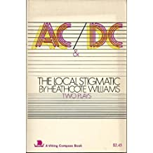 AC/DC and the Local Stigmatic by Heathcote Williams (1973-05-31)