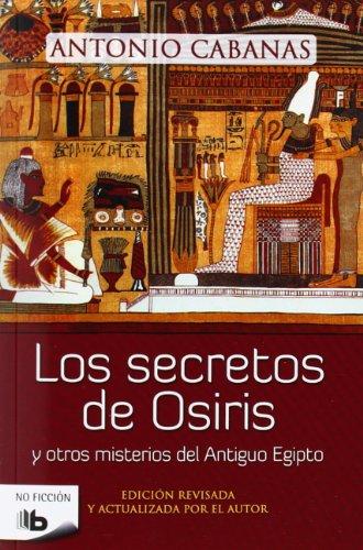 Los secretos de Osiris (B DE BOLSILLO) por Antonio Cabanas