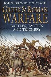Greek and Roman Warfare: Battle, Tactics and Trickery