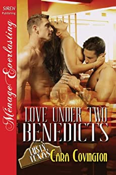 Love Under Two Benedicts [The Lusty, Texas Collection] (Siren Publishing Menage Everlasting) par [Covington, Cara]