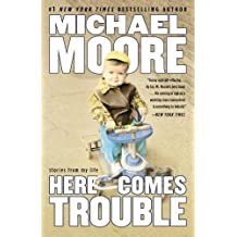 Here Comes Trouble: Stories from My Life (English Edition)