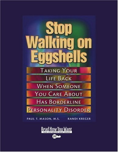 Stop Walking on Eggshells (Volume 1 of 2) (EasyRead Super Large 20pt Edition): Taking Your Life Back When Someone You Care About Has Borderline Personality Disorder by M.S. T. Mason (2009-09-17)