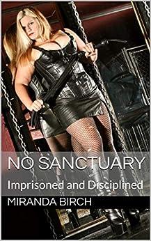 No Sanctuary: Imprisoned and Disciplined (English Edition) van [Birch, Miranda]