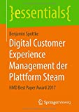 Digital Customer Experience Management der Plattform Steam: HMD Best Paper Award 2017 (essentials)