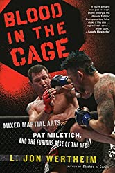 Blood in the Cage: Mixed Martial Arts, Pat Miletich, and the Furious Rise of the UFC by L Jon Wertheim (2010-01-05)