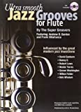 Ultra Smooth Jazz Grooves For Flute + CD