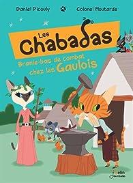 Les Chabadas, Tome 9 : Branle-bas de combat chez les gaulois par Daniel Picouly