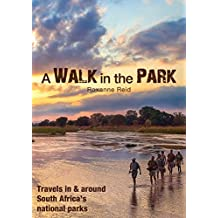 A Walk in the Park: Travels in & around South Africa's national parks (English Edition)