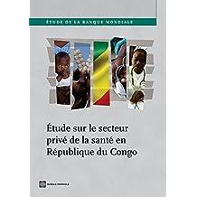 Étude sur le secteur privé de la santé en République du Congo