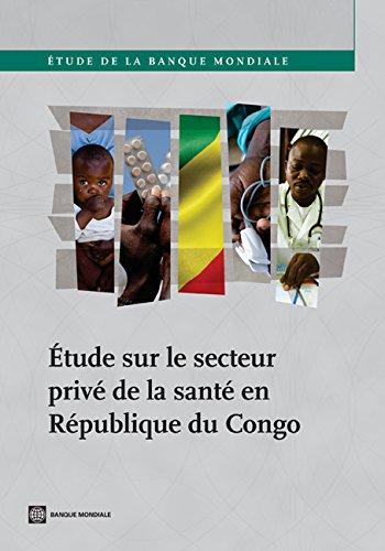 Étude sur le secteur privé de la santé en République du Congo (World Bank Studies) par The World Bank
