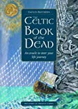 The Celtic Book of the Dead: An Oracle to Steer Your Life Journey