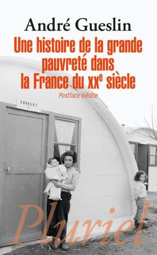 Une histoire de la grande pauvret dans la France du XXe sicle