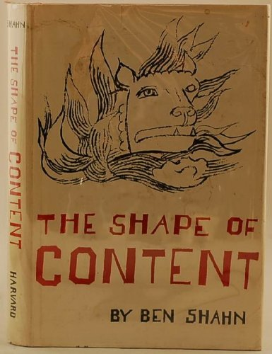 The Shape of Content (The Charles Eliot Norton Lectures) by Ben Shahn (1957-01-01)