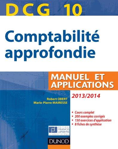 DCG 10 - Comptabilité approfondie 2013/2014 - 4e édition : Manuel et applications (DCG 10 - Comptabilité approfondie - DCG 10)