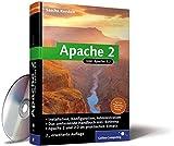 Apache 2: Das umfassende Handbuch aktuell zur Version 2.2 inkl. Referenz (Galileo Computing)