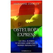 Osteuropaexpress: Erzählungen über Freiheit, Liebe, Sexualität und Ausgrenzung