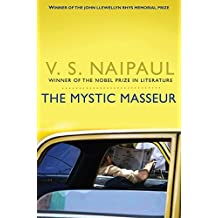 The Mystic Masseur by V. S. Naipaul (2011-08-05)