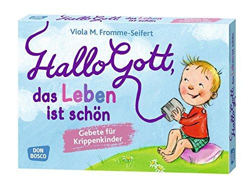 Hallo Gott, das Leben ist schön: Gebete für Krippenkinder (Inspirationskarten für Kinder)