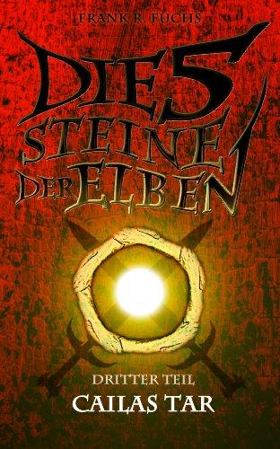 Buchseite und Rezensionen zu 'Die fünf Steine der Elben Band 3 Cailas Tar' von Frank R. Fuchs