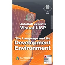 The Language and its Development Environment (AutoCAD expert's Visual LISP Book 1) (English Edition)