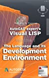 The Language and its Development Environment (AutoCAD expert's Visual LISP Book 1)