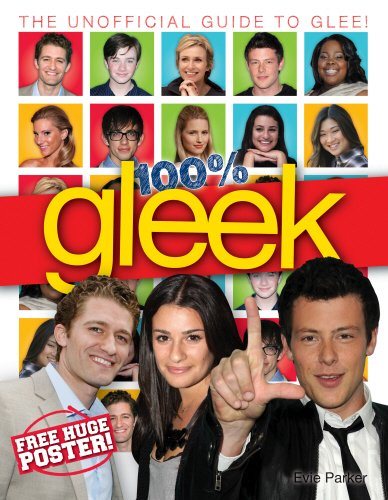 Click for larger image of 100% Gleek: The Unofficial Guide to Glee