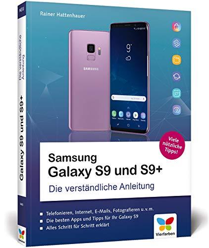 Samsung Galaxy S9 und S9+: Die verständliche Anleitung. Alle Android-Funktionen erklärt. Komplett in Farbe.