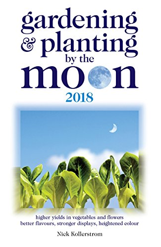 Gardening and Planting by the Moon 2018 (English Edition) por Nick Kollerstrom