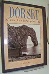 Dorset of One Hundred Years Ago (One Hundred Years Ago series) Hardcover
