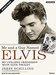 Me and a Guy Named Elvis: My Lifelong Friendship with Elvis Presley by Jerry Schilling (2006-09-05)