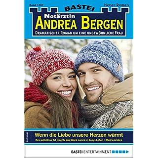 Notärztin Andrea Bergen 1367 - Arztroman: Wenn die Liebe unsere Herzen wärmt